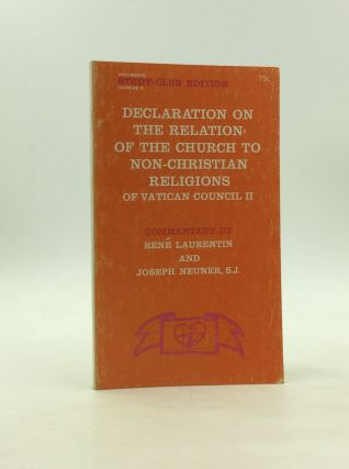 DECLARATION ON THE RELATION OF THE CHURCH TO NON-CHRISTIAN RELIGIONS of Vatican Council II. Rene...