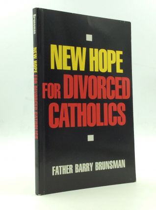 NEW HOPE FOR DIVORCED CATHOLICS. Father Barry Brunsman