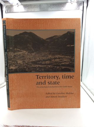 TERRITORY, TIME AND STATE: The Archaeological Development of the Gubbino Basin. Caroline Malone,...