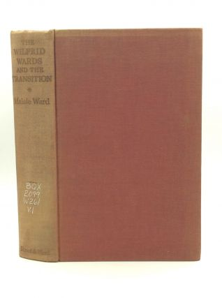 THE WILFRID WARDS AND THE TRANSITION I. The Nineteenth Century. Maisie Ward