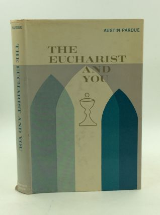 THE EUCHARIST AND YOU. Austin Pardue