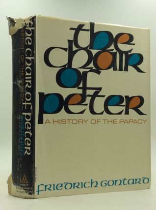 THE CHAIR OF PETER: A History of the Papacy. Friedrich Gontard