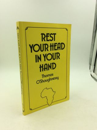 REST YOUR HEAD IN YOUR HAND. Thomas O'Shaughnessy