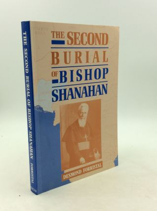THE SECOND BURIAL OF BISHOP SHANAHAN. Desmond Forristal