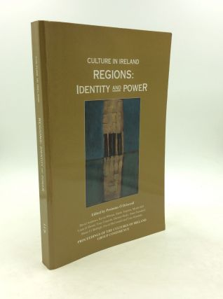 CULTURE IN IRELAND- REGIONS: Identity and Power. Proinsias O. Drisceoil