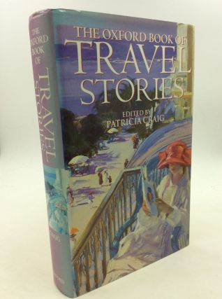 THE OXFORD BOOK OF TRAVEL STORIES. Patricia Craig