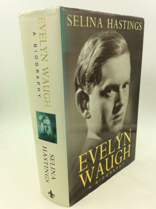 EVELYN WAUGH: A Biography. Selina Hastings