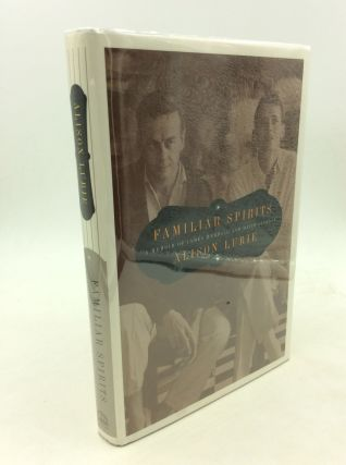 FAMILIAR SPIRITS: A Memoir of James Merrill and David Jackson. Alison Lurie
