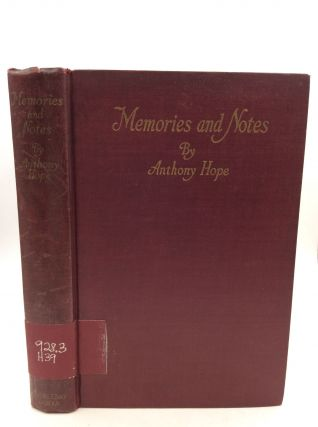 MEMORIES AND NOTES. Anthony Hope