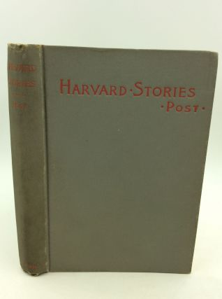 HARVARD STORIES: Sketches of the Undergraduate. Waldron Kintzing Post.