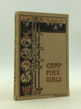 THE BOOK OF THE CAMP FIRE GIRLS. The Camp Fire Girls