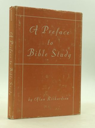 A PREFACE TO BIBLE STUDY. Alan Richardson