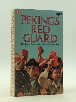 PEKING'S RED GUARD: The Great Proletarian Cultural Revolution. Stephen Pan, Raymond J. de Jaegher