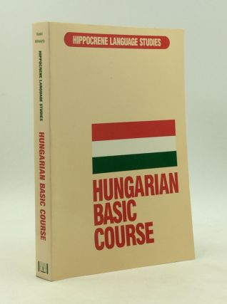 HUNGARIAN BASIC COURSE. August A. Koski, Ilona Mihalyfy