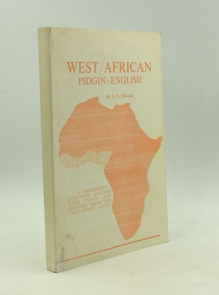 WEST AFRICAN PIDGIN ENGLISH: A Descriptive Linguistic Analysis with Texts and Glossary from the...