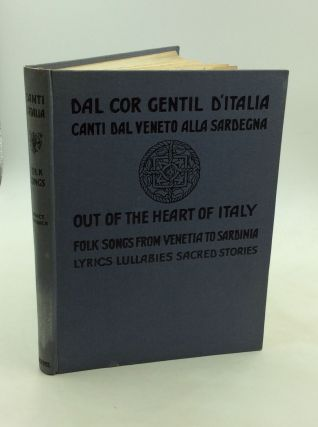 DAL COR GENTIL D'ITALIA: Canti dal Veneto alla Sardegna/ OUT OF THE HEART OF ITALY: Folk Songs...