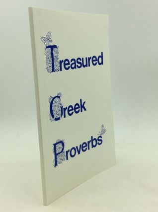 TREASURED GREEK PROVERBS: The Greeks Have a Saying for It. Catherine G. Lavrakas Elaine G....