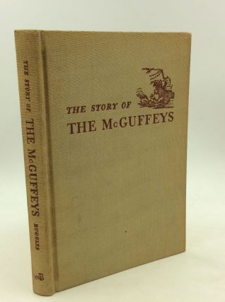 THE STORY OF THE MCGUFFEYS. Alice McGuffey Ruggles