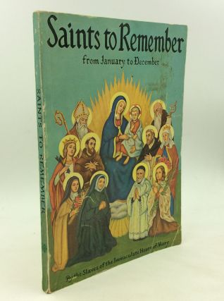 SAINTS TO REMEMBER: from January to December. The Slaves of the Immaculate Heart of Mary