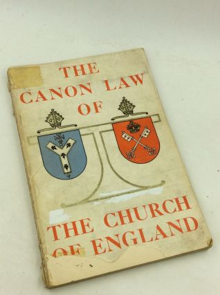 THE CANON LAW OF THE CHURCH OF ENGLAND: Being the Report of the Archbishops' Commission on Canon...