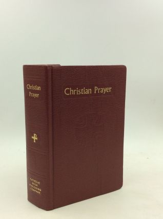 CHRISTIAN PRAYER: THE LITURGY OF THE HOURS: Morning Prayer- Daytime Prayer - Evening Prayer -...