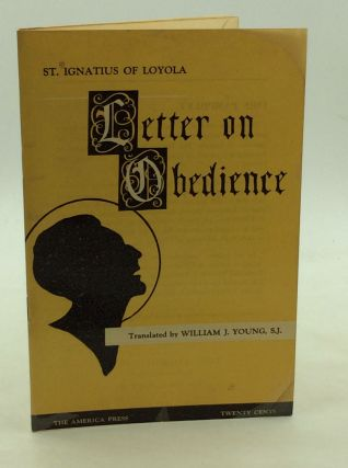 THE LETTER ON OBEDIENCE (To the Province of Portugal). St. Ignatius of Loyola