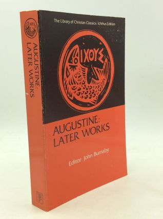 AUGUSTINE: Later Works. ed John Burnaby