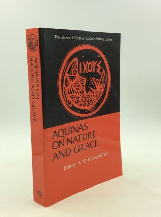 AQUINAS ON NATURE AND GRACE. ed A. M. Fairweather
