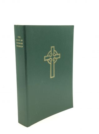 THE BOOK OF COMMON WORSHIP Approved by the General Assembly of the Presbyterian Church in the...