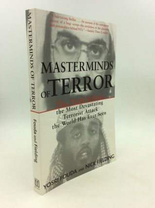MASTERMINDS OF TERROR: The Truth Behind the Most Devastating Terrorist Attack the World Has Ever...