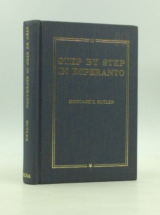 STEP BY STEP IN ESPERANTO: A Textbook for English-Speaking Students. Montagu C. Butler