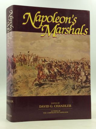 NAPOLEON'S MARSHALS. ed David G. Chandler