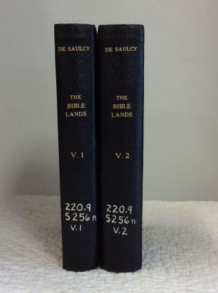 NARRATIVE OF A JOURNEY ROUND THE DEAD SEA AND IN THE BIBLE LANDS IN 1850 AND 1851: 2 Volumes. F. De Saulcy.