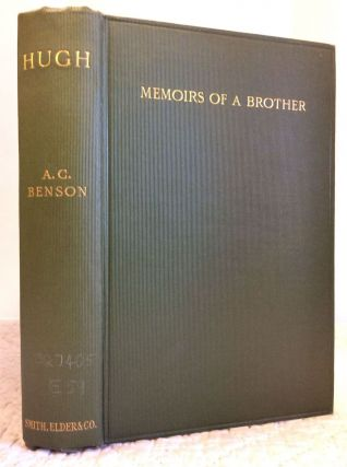 HUGH: MEMOIRS OF A BROTHER. Arthur Christopher Benson.