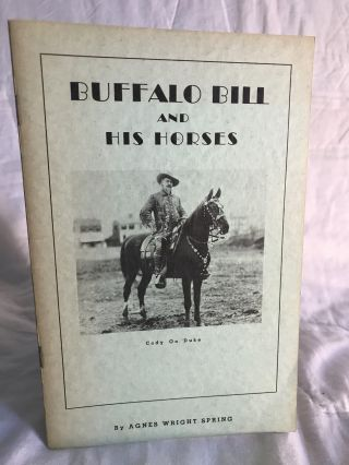 BUFFALO BILL AND HIS HORSES. Agnes Wright Spring