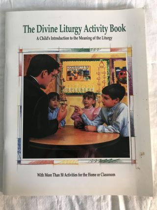 THE DIVINE LITURGY ACTIVITY BOOK: A Child's Introduction to the Meaning of the Liturgy. Elizabeth...