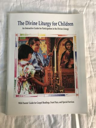 THE DIVINE LITURGY FOR CHILDREN: An Interactive Guide for Participation in the Divine Liturgy....