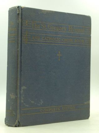 THE ST. GREGORY HYMNAL and Catholic Choir Book. ed Nicola A. Montani
