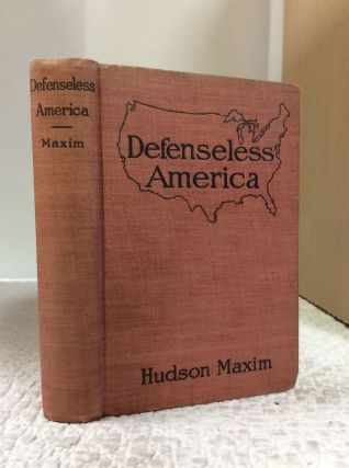 DEFENSELESS AMERICA. Hudson Maxim