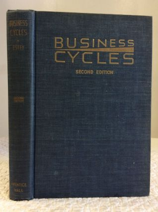 BUSINESS CYCLES: Their Nature, Cause, and Control. James Arthur Estey