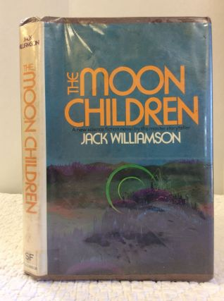 THE MOON CHILDREN. Jack Williamson