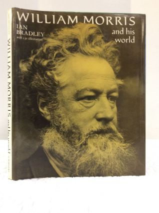 WILLIAM MORRIS and His World. Ian Bradley