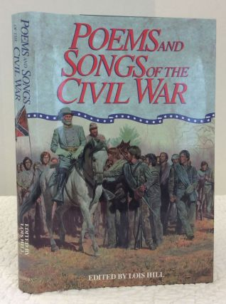 POEMS AND SONGS OF THE CIVIL WAR. ed Lois Hill