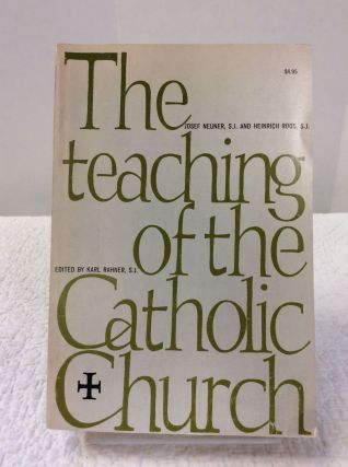 THE TEACHING OF THE CATHOLIC CHURCH as Contained in Her Documents. ed Karl Rahner.