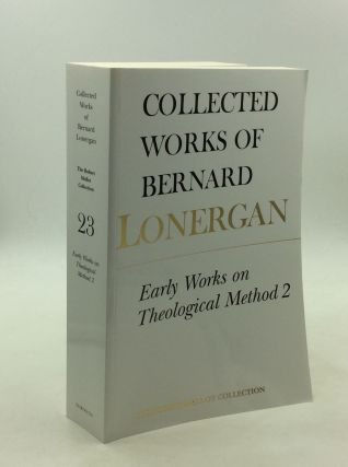 EARLY WORKS ON THEOLOGICAL METHOD 2. Bernard Lonergan