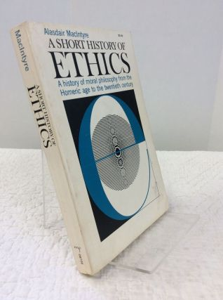 A SHORT HISTORY OF ETHICS. Alasdair MacIntyre