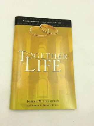 TOGETHER FOR LIFE. Joseph M. Champlin, Peter A. Jarret