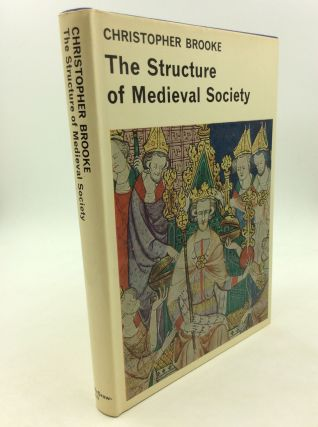 THE STRUCTURE OF MEDIEVAL SOCIETY. Christopher Brooke