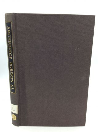 ARCHBISHOP ROBERTS S.J.: His Life and Writings. David Abner Hurn