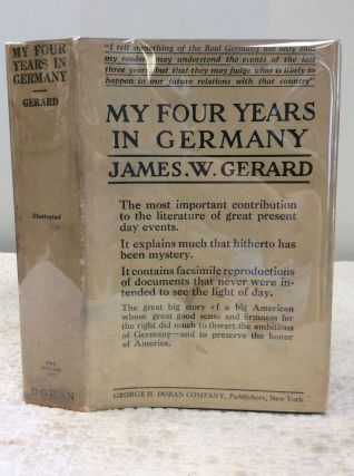 MY FOUR YEARS IN GERMANY. James W. Gerard
